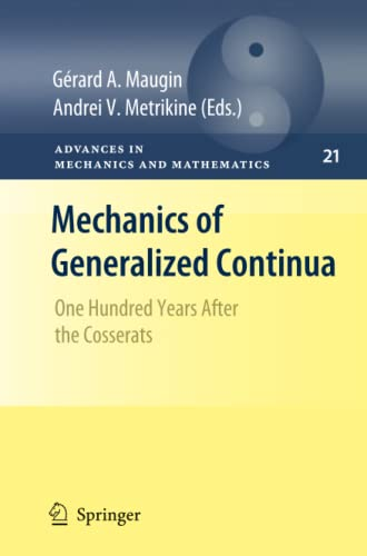 Mechanics of Generalized Continua: One Hundred Years After the Cosserats (Advances in Mechanics and...