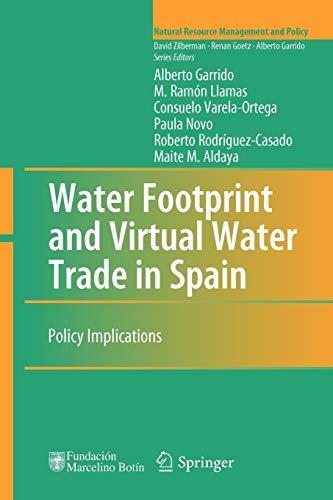 Water Footprint and Virtual Water Trade in: Garrido, Alberto/ Llamas,