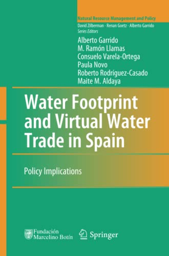 Water Footprint and Virtual Water Trade in Spain: Policy Implications: Alberto Garrido