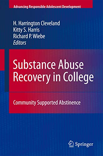 9781461425861: Substance Abuse Recovery in College: Community Supported Abstinence (Advancing Responsible Adolescent Development)