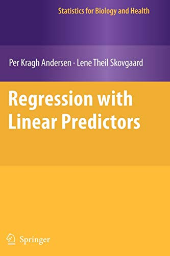 9781461426271: Regression with Linear Predictors (Statistics for Biology and Health)