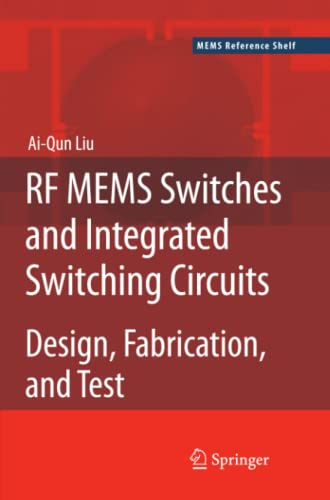 RF Mems Switches and Integrated Switching Circuits: Ai-Qun Liu