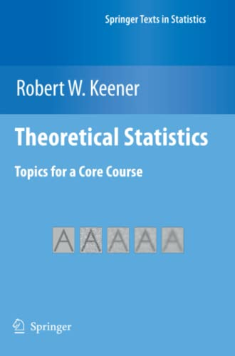 Theoretical Statistics: Topics for a Core Course: Robert W. Keener