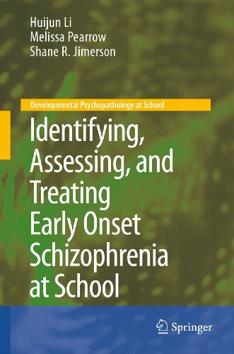 Identifying, Assessing, and Treating Early Onset Schizophrenia at School: Shane R. Jimerson