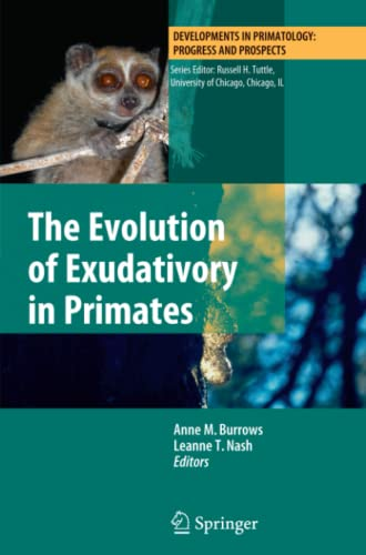 9781461426738: The Evolution of Exudativory in Primates (Developments in Primatology: Progress and Prospects)