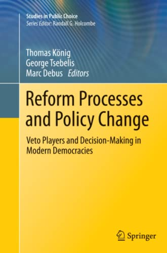 9781461426790: Reform Processes and Policy Change: Veto Players and Decision-Making in Modern Democracies (Studies in Public Choice)