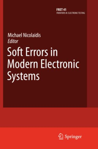 9781461426899: Soft Errors in Modern Electronic Systems (Frontiers in Electronic Testing)