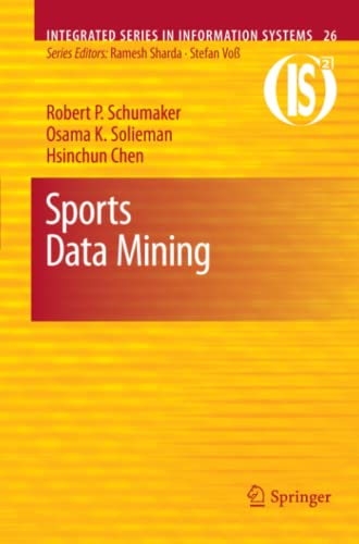 9781461426912: Sports Data Mining (Integrated Series in Information Systems)
