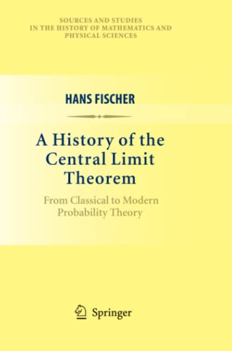 9781461427018: A History of the Central Limit Theorem: From Classical to Modern Probability Theory (Sources and Studies in the History of Mathematics and Physical Sciences)
