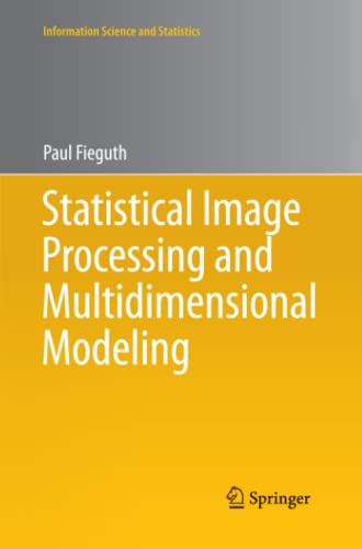 Statistical Image Processing and Multidimensional Modeling: Paul Fieguth