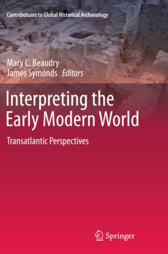 9781461427094: Interpreting the Early Modern World: Transatlantic Perspectives (Contributions To Global Historical Archaeology)