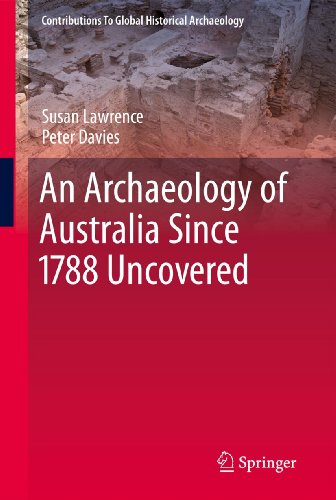 9781461427162: An Archaeology of Australia Since 1788 (Contributions To Global Historical Archaeology)