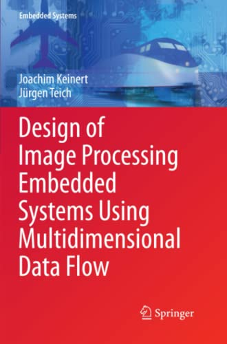 9781461427209: Design of Image Processing Embedded Systems Using Multidimensional Data Flow