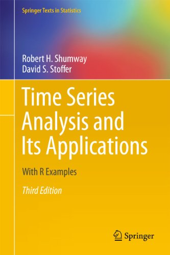Time Series Analysis and Its Applications: With R Examples (Springer Texts in Statistics) (9781461427599) by Shumway, Robert H.; Stoffer, David S.