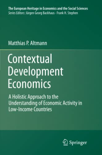 9781461427650: Contextual Development Economics: A Holistic Approach to the Understanding of Economic Activity in Low-Income Countries (The European Heritage in Economics and the Social Sciences)