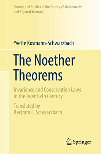 9781461427681: The Noether Theorems: Invariance and Conservation Laws in the Twentieth Century (Sources and Studies in the History of Mathematics and Physical Sciences)