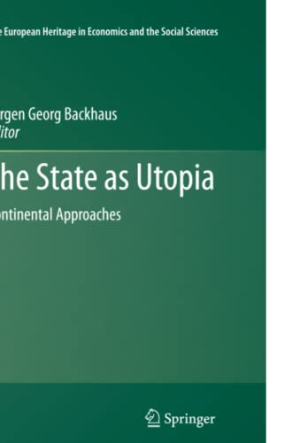9781461427766: The State as Utopia: Continental Approaches (The European Heritage in Economics and the Social Sciences)