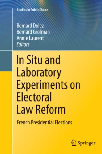 9781461427827: In Situ and Laboratory Experiments on Electoral Law Reform: French Presidential Elections (Studies in Public Choice)