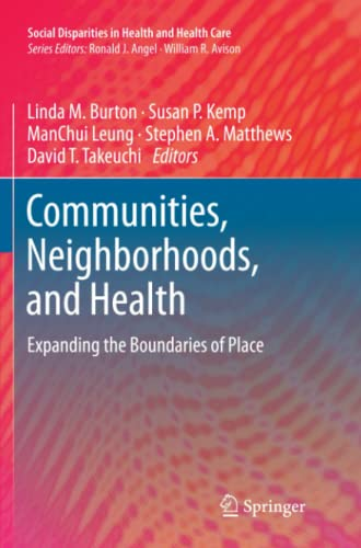 9781461427971: Communities, Neighborhoods, and Health: Expanding the Boundaries of Place (Social Disparities in Health and Health Care)