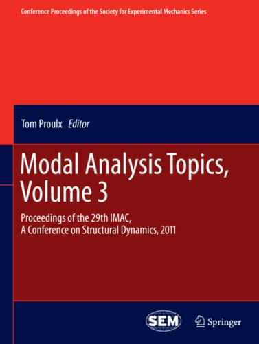 Modal Analysis Topics, Volume 3 Proceedings of the 29th IMAC, A Conference on Structural Dynamics, ...