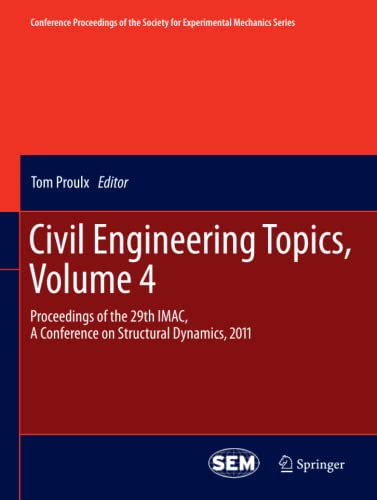 9781461428350: Civil Engineering Topics, Volume 4: Proceedings of the 29th IMAC, A Conference on Structural Dynamics, 2011 (Conference Proceedings of the Society for Experimental Mechanics Series)
