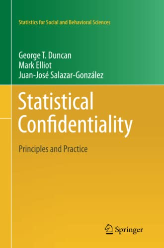 9781461428374: Statistical Confidentiality: Principles and Practice (Statistics for Social and Behavioral Sciences)
