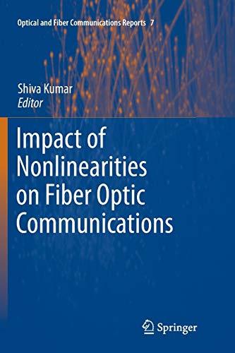 9781461428473: Impact of Nonlinearities on Fiber Optic Communications (Optical and Fiber Communications Reports)