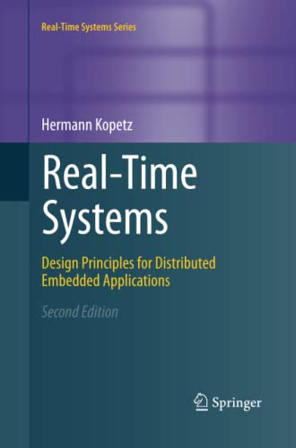 9781461428664: Real-Time Systems: Design Principles for Distributed Embedded Applications (Real-Time Systems Series)