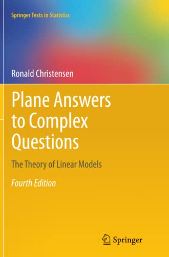 9781461428855: Plane Answers to Complex Questions: The Theory of Linear Models (Springer Texts in Statistics)