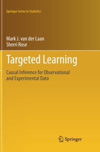 9781461429111: Targeted Learning: Causal Inference for Observational and Experimental Data (Springer Series in Statistics)