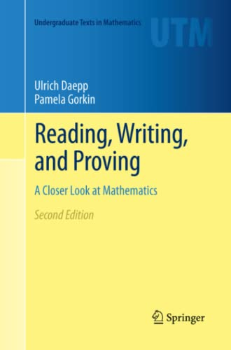 9781461429159: Reading, Writing, and Proving: A Closer Look at Mathematics (Undergraduate Texts in Mathematics)