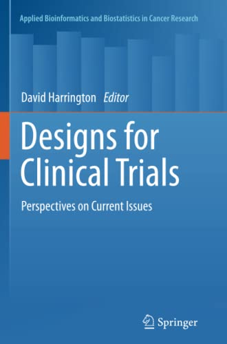 9781461429531: Designs for Clinical Trials: Perspectives on Current Issues (Applied Bioinformatics and Biostatistics in Cancer Research)