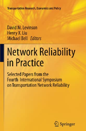 9781461429616: Network Reliability in Practice: Selected Papers from the Fourth International Symposium on Transportation Network Reliability (Transportation Research, Economics and Policy)
