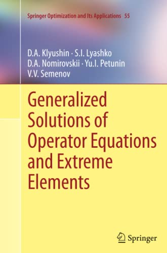 9781461429647: Generalized Solutions of Operator Equations and Extreme Elements (Springer Optimization and Its Applications)