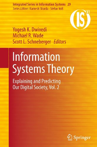 Information Systems Theory: Explaining and Predicting Our Digital Society, Vol. 2 (Integrated ...