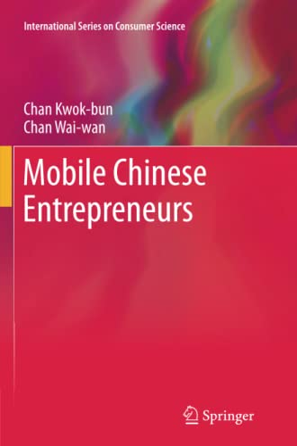 Mobile Chinese Entrepreneurs (International Series on Consumer: Kwok-bun, Chan