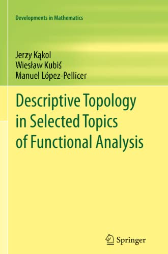 Descriptive Topology in Selected Topics of Functional Analysis: JERZY KÄ KOL