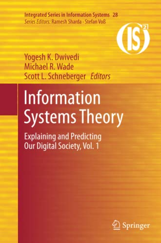 9781461430117: Information Systems Theory: Explaining and Predicting Our Digital Society, Vol. 1 (Integrated Series in Information Systems) (Volume 28)