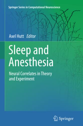 9781461430247: Sleep and Anesthesia: Neural Correlates in Theory and Experiment (Springer Series in Computational Neuroscience)