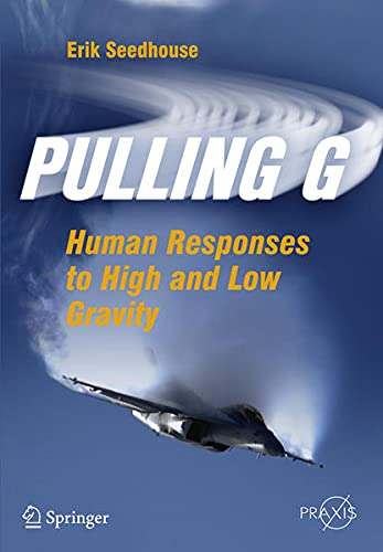 9781461430308: Pulling G: Human Responses to High and Low Gravity (Springer-Praxis Books in Popular Science)