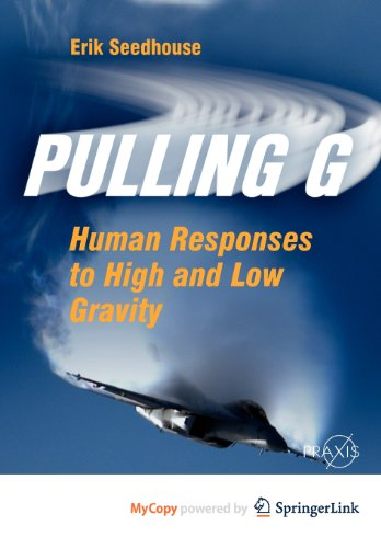 9781461430315: Pulling G: Human Responses to High and Low Gravity