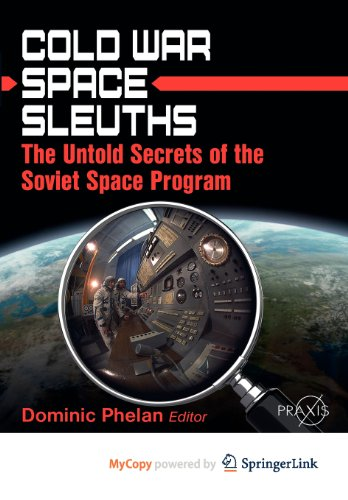 9781461430537: Cold War Space Sleuths: The Untold Secrets of the Soviet Space Program