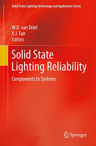 Solid State Lighting Reliability: Components to Systems (Solid State Lighting Technology and ...