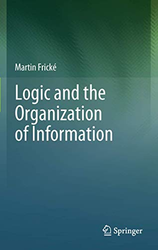 9781461430872: Logic and the Organization of Information
