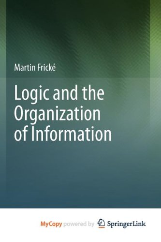 9781461430896: Logic and the Organization of Information