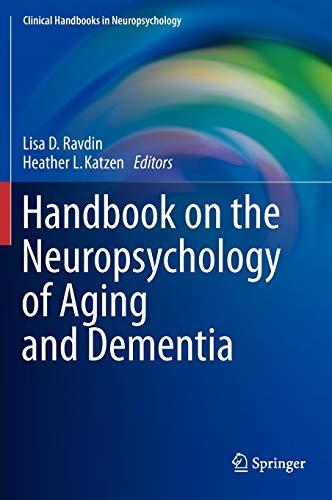 Handbook on the Neuropsychology of Aging and Dementia: Heather L. Katzen