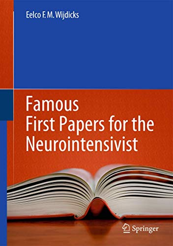Famous First Papers for the Neurointensivist (Hardcover): Eelco F.M. Wijdicks