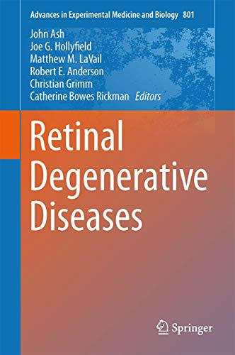 9781461432081: Retinal Degenerative Diseases: Mechanisms and Experimental Therapy (Advances in Experimental Medicine and Biology)