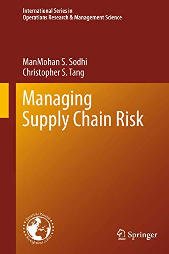 Managing Supply Chain Risk: ManMohan S. Sodhi,