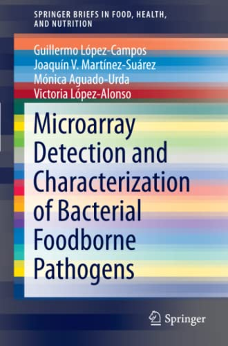 Microarray Detection and Characterization of Bacterial Foodborne: Guillermo López-Campos; Joaquín